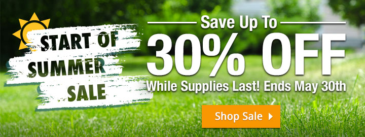 Start of Summer Sale! Save up to 30% OFF - While supplies last. Ends May 30th.