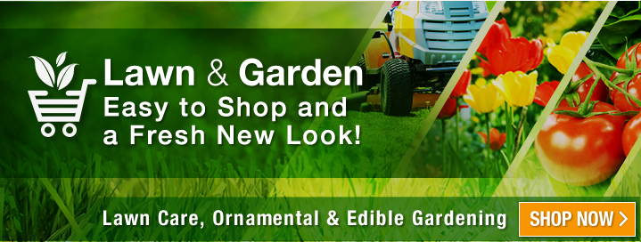 Lawn & Garden | Easy to shop and a fresh new look!