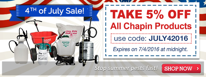 4th of July Sale on All Chapin Products!