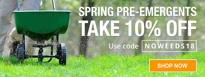 Take 10% OFF Spring Pre-Emergents