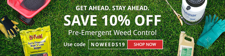 Save 10% Off Pre-Emergent Weed Control with code NOWEEDS19