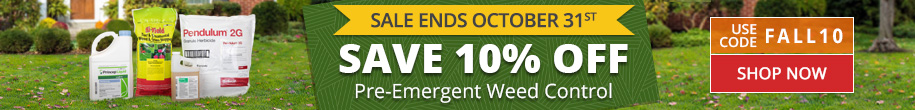 Save 10% Off Pre-Emergent Weed Control -Use Code FALL10 -Sale Ends October 31st 2020
