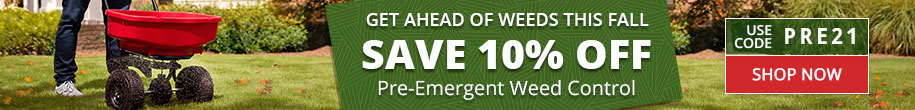 Get Ahead of Weeds This Fall -Save 10% Off Pre-Emergent Weed Control with code PRE21