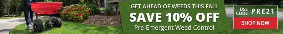 Save 10% Off Pre-Emergent Weed Control -Use code PRE21