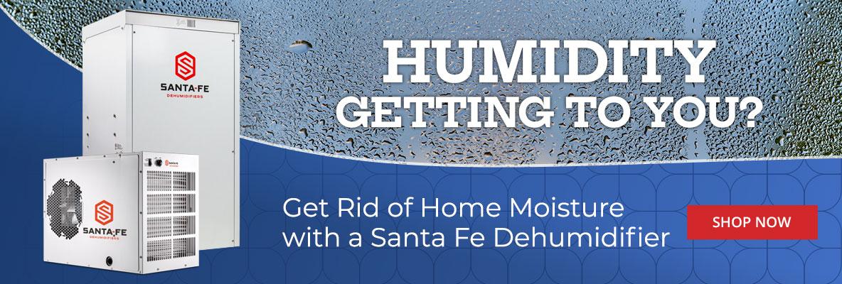 Get Rid of Home Moisture with a Santa Fe Dehumidifier