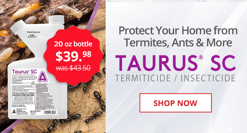 Taurus SC 20oz bottle $39.98 -Protect Your Home From Termites, Ants, & More